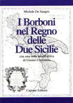 33068 - De Sangro, M. - Borboni nel Regno delle Due Sicilie (I)