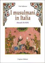 33070 - Salierno, V. - Musulmani in Italia. Secoli IX-XIX (I)