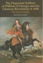 33085 - Glozier, M. - Huguenot Soldiers of William of Orange and the Glorious Revolution of 1688. The Lions of Judah (The)
