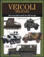 33087 - McNab, C. - Veicoli militari. 300 memorabili modelli dal 1900 ad oggi