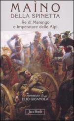 33112 - Gioanola, E. - Maino della Spinetta Re di Marengo e Imperatore delle Alpi