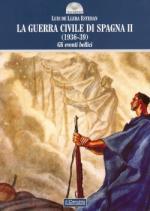 33114 - De Llera Esteban, L. - Guerra Civile di Spagna 1936-1939 Vol 2 Gli eventi bellici (La)