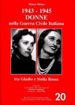 33141 - Pirina, M. - 1943-1945 Donne nella Guerra Civile Italiana. Tra Gladio e Stella Rossa