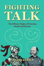 33196 - Donald, G. - Fighting Talk. The military origins of everyday words and phrases