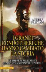 33241 - Frediani, A. - Grandi condottieri che hanno cambiato la storia (I)