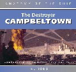 33298 - Ross, A. - Destroyer Campbelltown - Anatomy of the Ship (The) Revised Edition