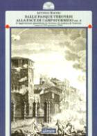 33308 - Maffei, A. - Dalle Pasque Veronesi alla pace di Campoformido Vol 1: La fine della dominazione veneziana in Verona (marzo 1797-gennaio 1798)