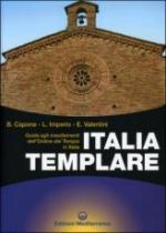 33310 - Capone-Imperio-Valentini, B.-L.-E.- - Italia Templare. Gli insediamenti Templari in Italia