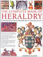 33315 - Slater, S. - Complete book of Heraldy. An international history of heraldy and its contemporary uses (The)