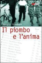 33319 - Roedner, S. - Piombo e l'anima (Il)