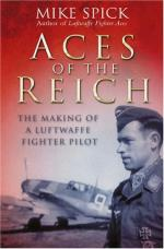 33337 - Spick, M. - Aces of the Reich. The making of a Luftwaffe Fighter-Pilot