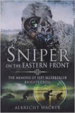 33355 - Wacker, A. - Sniper on the Eastern Front. The memoirs of Sepp Allerberger Knights Cross
