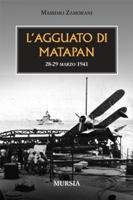 33369 - Zamorani, M. - Agguato di Matapan 28-29 marzo 1941 (L')