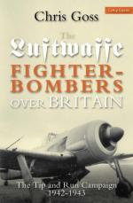 33387 - Goss-Cornwell-Rauchbach, C.-P.-B. - Luftwaffe Fighters-Bombers over Britain. The Tip and Run Campaign 1942-43