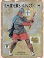 33388 - Steele-Macdonald, P.-F. - Raiders of the North. Discover the dramatic world of the Celts and Vikings