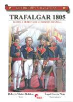 33434 - Munoz Bolanos-Garcia Pinto, R.-A. - Guerreros y Batallas 020: Trafalgar 1805. Gloria y derrota de la Armada Espanola