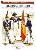 33439 - Martin Gomez, A.L. - Guerreros y Batallas 025: Filipinas 1847-1851. Las campanas del Caraballo, Balanguingui y Jolo