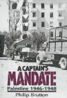33503 - Brutton, P. - Captain's Mandate. Palestine 1946-1948 (A)