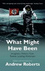 33538 - Roberts, A. cur - What Might Have Been. Leading Historians on Twelve 'What Ifs' of History
