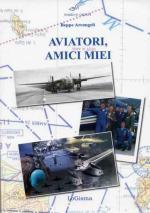 33544 - Arcangeli, B. - Aviatori amici miei