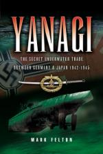 33592 - Felton, M. - Yanagi. The underwater trade between Germany and Japan 1942-1945