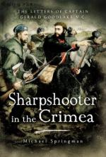 33597 - Springman, M. - Sharpshooters of the Crimea. The letters of Captain Gerald Goodlake V.C.