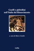 33652 - Gentile, M. cur - Guelfi e Ghibellini nell'Italia del Rinascimento