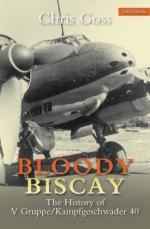 33657 - Goss, C. - Bloody Biscay. The History of V Gruppe/Kampfgeschwader 40