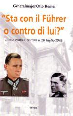 33658 - Remer, O. - 'Sta con il Fuhrer o contro di lui?'. Il mio ruolo a Berlino il 20 luglio 1944