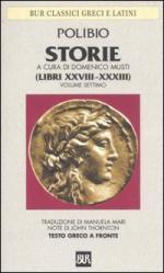 33684 - Polibio,  - Storie. Testo greco a fronte Vol 7: Libri XXVIII-XXXIII