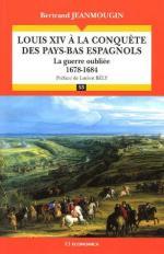33709 - Jeanmougin, B. - Louis XIV a la conquete des Pays-Bas espagnols: la guerre oubliee 1678-1684