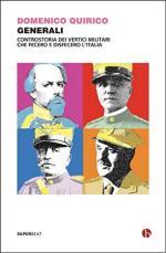 33726 - Quirico, D. - Generali. Controstoria dei vertici militari che fecero e disfecero l'Italia