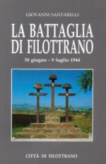 33823 - Santarelli, G. - Battaglia di Filottrano 30 giugno-9 luglio 1944 3a Edizione (La)