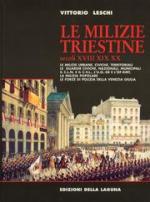 33903 - Leschi, V. - Milizie Triestine. Secoli XVIII XIX XX (Le)
