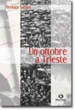 33917 - Sabatti, P. - Ottobre a Trieste (Un)