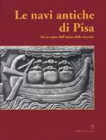 33925 - AAVV,  - Navi antiche di Pisa. Ad un anno dall'inizio delle ricerche (Le)