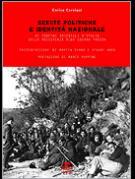 33935 - Cernigoi, E. - Scelte politiche e identita' nazionale. Ai confini orientali d'Italia dalla Resistenza alla Guerra Fredda