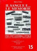 33950 - Pirina, M. - Sangue e...le memorie. 1943-1947 Guerra Civile (Il) - Libro+DVD