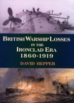 33970 - Hepper, D. - British Warship Losses in the Ironclad Era 1860-1919