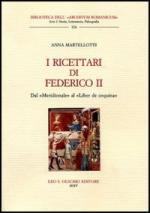 34126 - Martellotti, A. - Ricettari di Federico II. Dal 'Meridionale' al 'Liber de Coquina' (I)