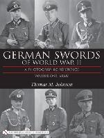 34224 - Johnson, T.M. - German Swords of World War II. A Photographic Reference Vol 1: Army