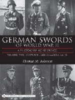 34225 - Johnson, T.M. - German Swords of World War II. A Photographic Reference Vol 2: Luftwaffe, Kriegsmarine, SA, SS