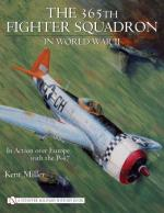 34230 - Miller, K. - 365th Fighter Squadron in World War II. In Action over Europe with the P-47