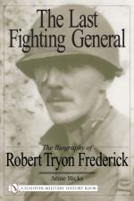 34241 - Hicks, A. - Last Fighting General. The Biography of Robert Tryon Frederick