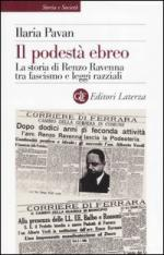 34253 - Pavan, I. - Podesta' ebreo. La storia di Renzo Ravenna tra fascismo e leggi razziali (Il)