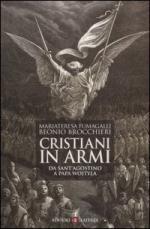 34279 - Fumagalli Beonio Brocchieri, M. - Cristiani in armi. Da Sant'Agostino a papa Wojtyla