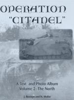 34290 - Restayn-Moller, J.-N. - Operation 'Citadel'. A Text and Photo Album Volume 2: The North
