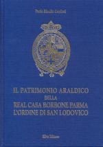 34295 - Conforti, P.R. - Patrimonio araldico della Real Casa di Borbone Parma. L'ordine di San Lodovico