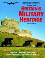 34298 - Adkin, M. - Daily Telegraph Guide to Britain's Military Heritage