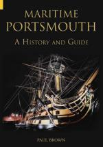 34316 - Brown, P. - Maritime Portsmouth. A History and Guide